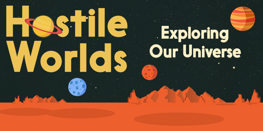 Introducing Hostile Worlds