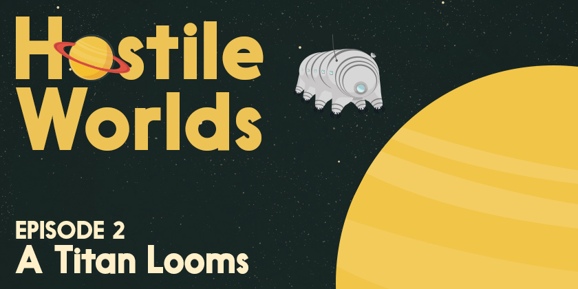 A Titan Looms | Hostile Worlds Episode 2